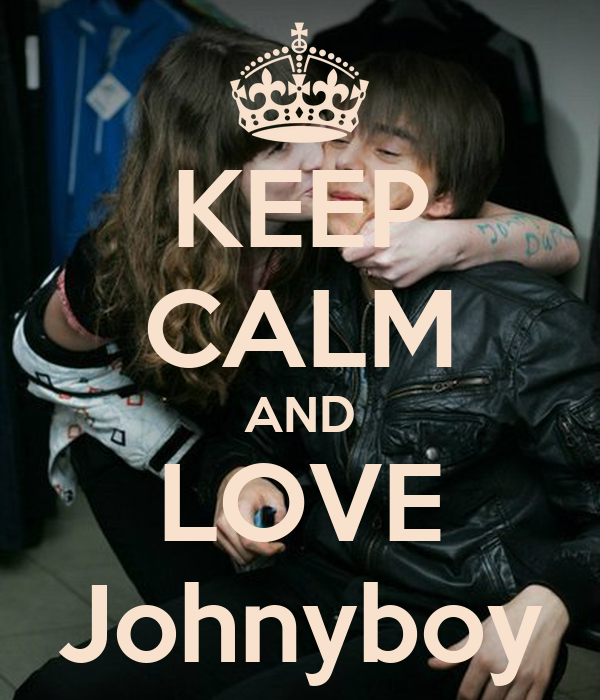KEEP CALM AND LOVE Johnyboy