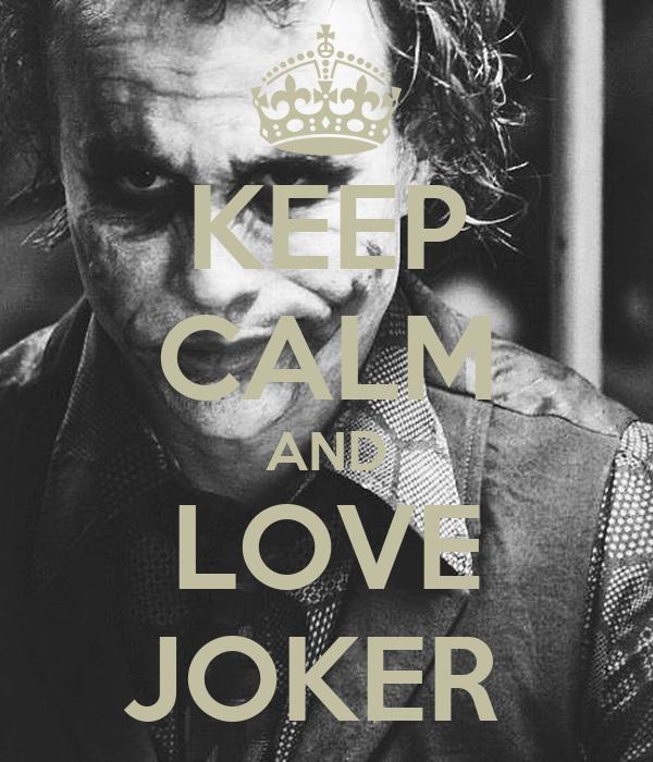 KEEP CALM AND LOVE JOKER