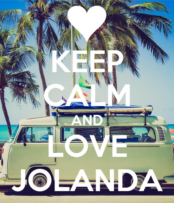 KEEP CALM AND LOVE JOLANDA