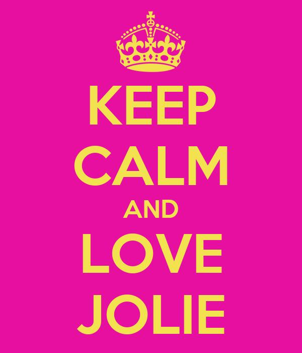 KEEP CALM AND LOVE JOLIE