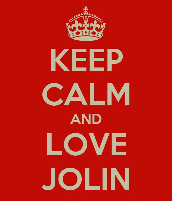 KEEP CALM AND LOVE JOLIN