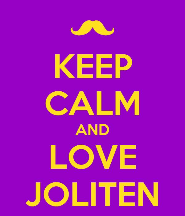 KEEP CALM AND LOVE JOLITEN