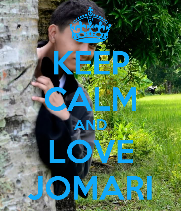 KEEP CALM AND LOVE JOMARI