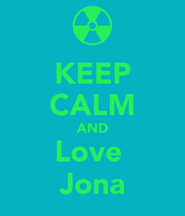 KEEP CALM AND Love  Jona
