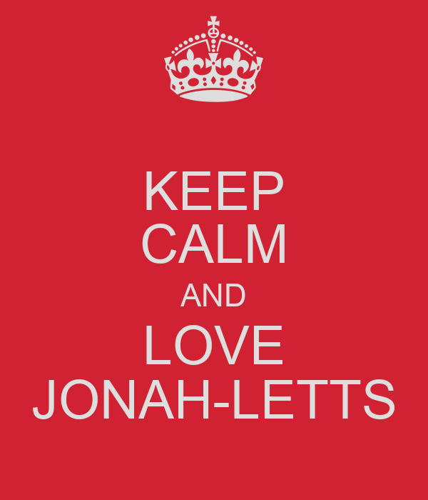 KEEP CALM AND LOVE JONAH-LETTS