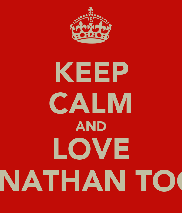 KEEP CALM AND LOVE JONATHAN TOGO