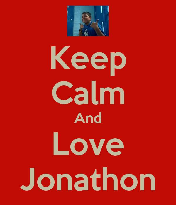 Keep Calm And Love Jonathon