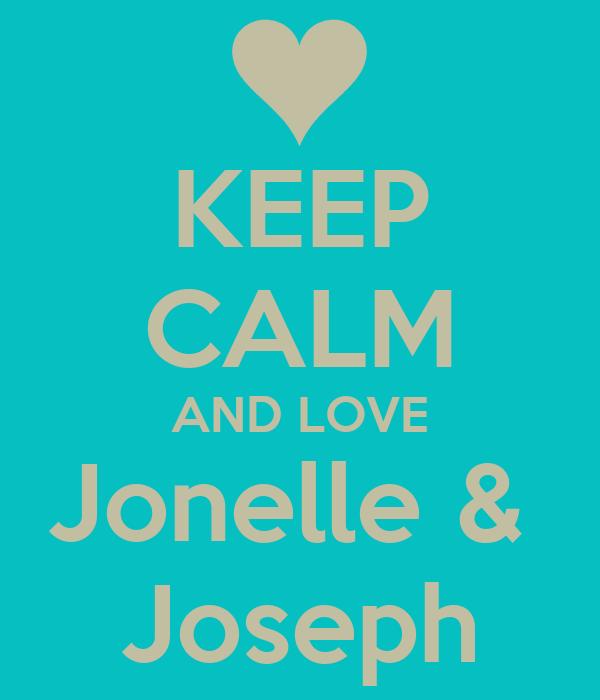 KEEP CALM AND LOVE Jonelle &  Joseph