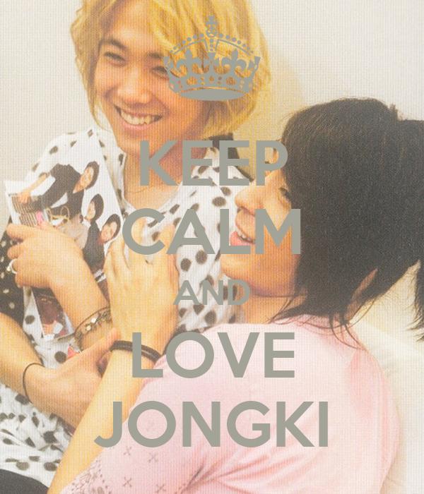 KEEP CALM AND LOVE JONGKI