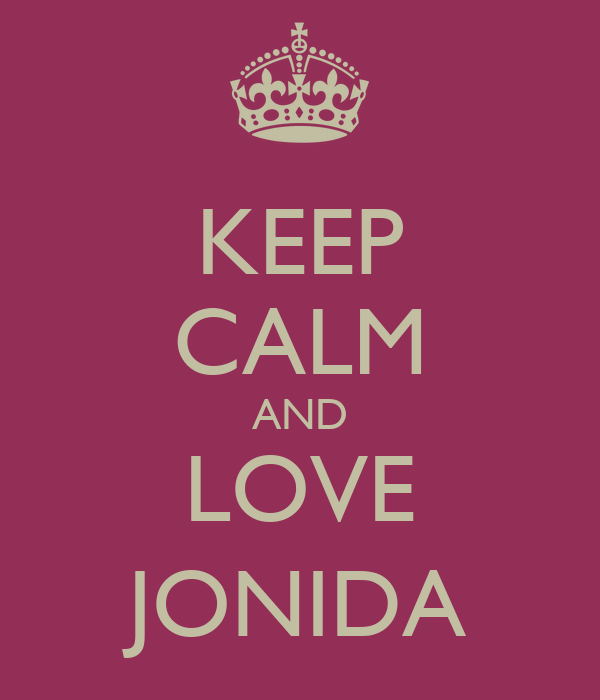 KEEP CALM AND LOVE JONIDA