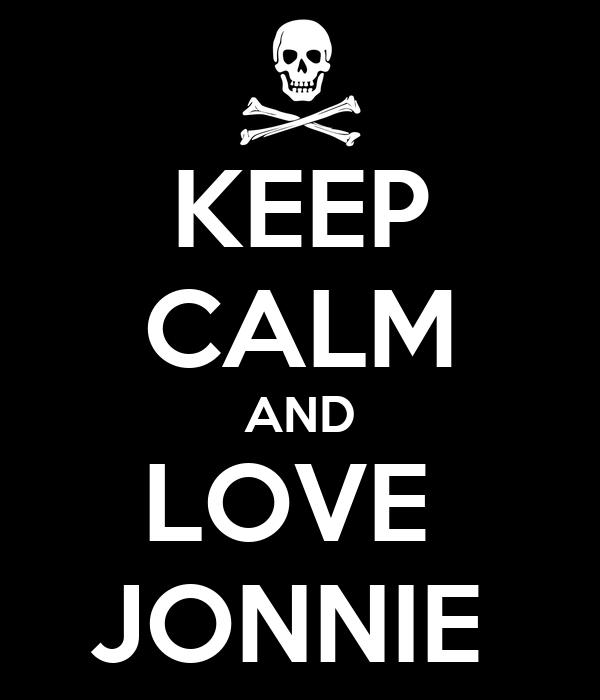 KEEP CALM AND LOVE  JONNIE