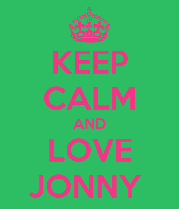 KEEP CALM AND LOVE JONNY