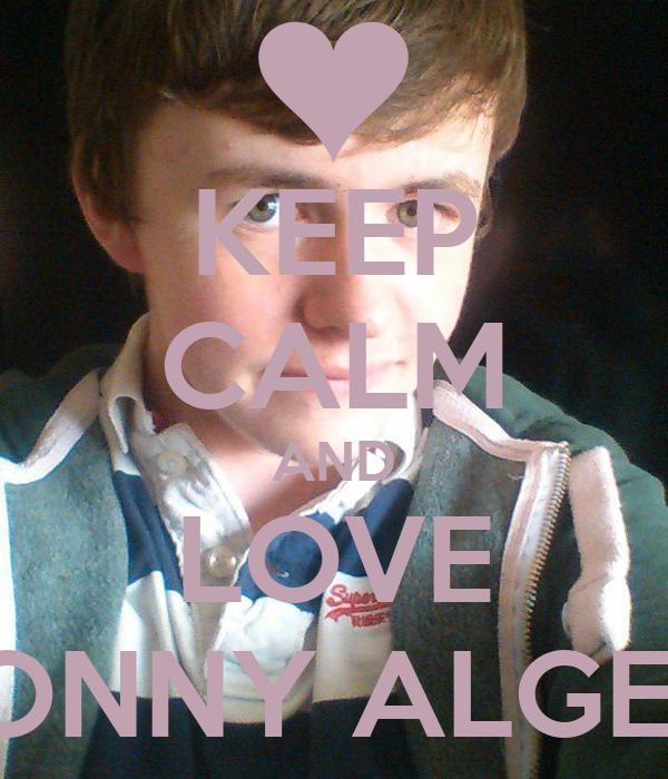 KEEP CALM AND LOVE JONNY ALGEO