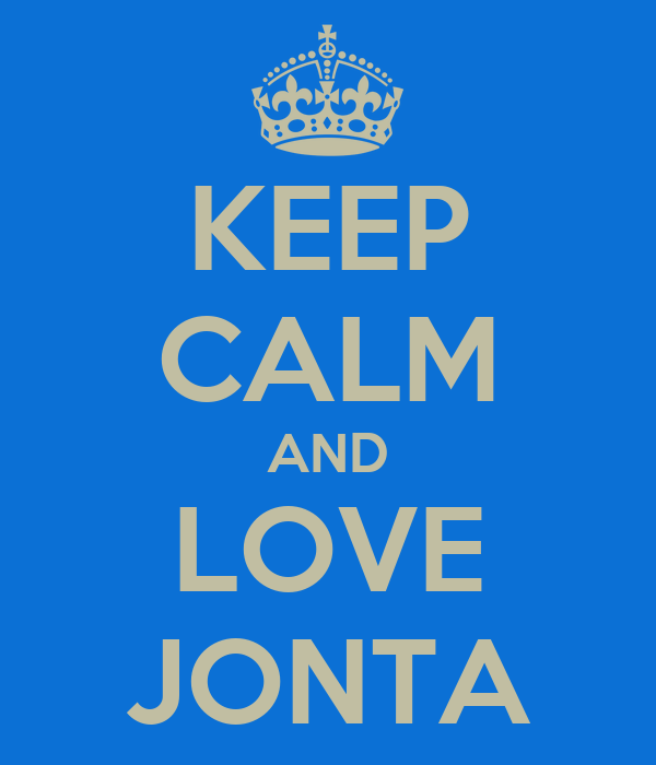 KEEP CALM AND LOVE JONTA
