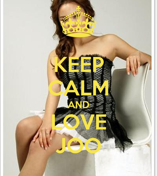 KEEP CALM AND LOVE JOO