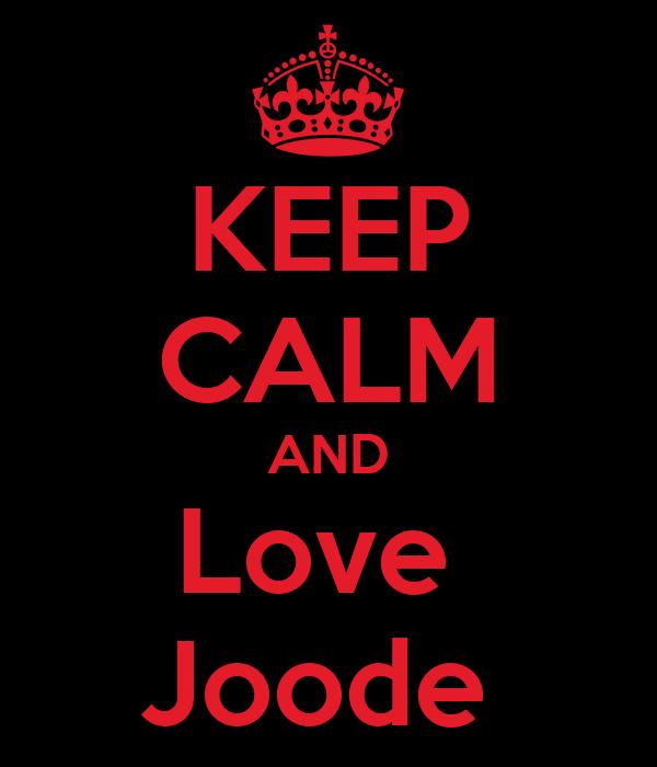 KEEP CALM AND Love  Joode