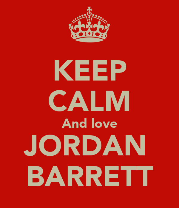 KEEP CALM And love JORDAN  BARRETT