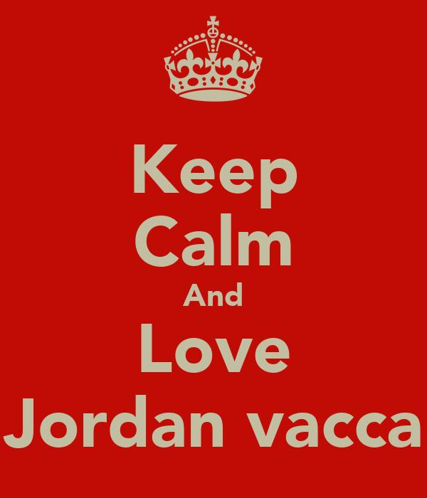 Keep Calm And Love Jordan vacca
