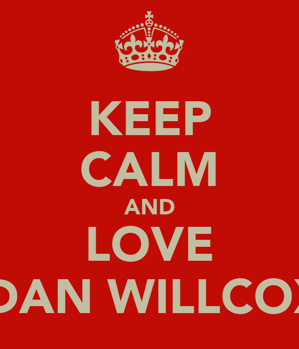 KEEP CALM AND LOVE JORDAN WILLCOX XX
