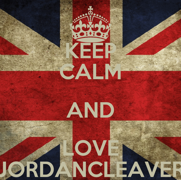 KEEP CALM AND LOVE JORDANCLEAVER