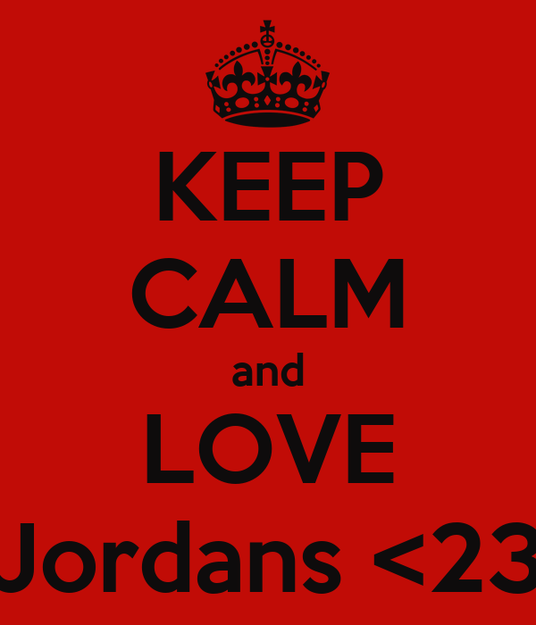 KEEP CALM and LOVE Jordans <23