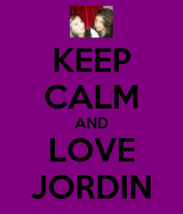KEEP CALM AND LOVE JORDIN