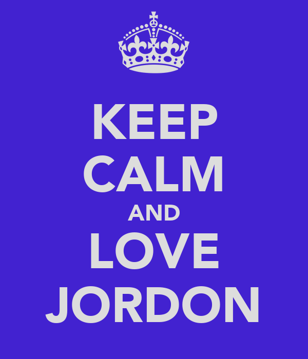 KEEP CALM AND LOVE JORDON