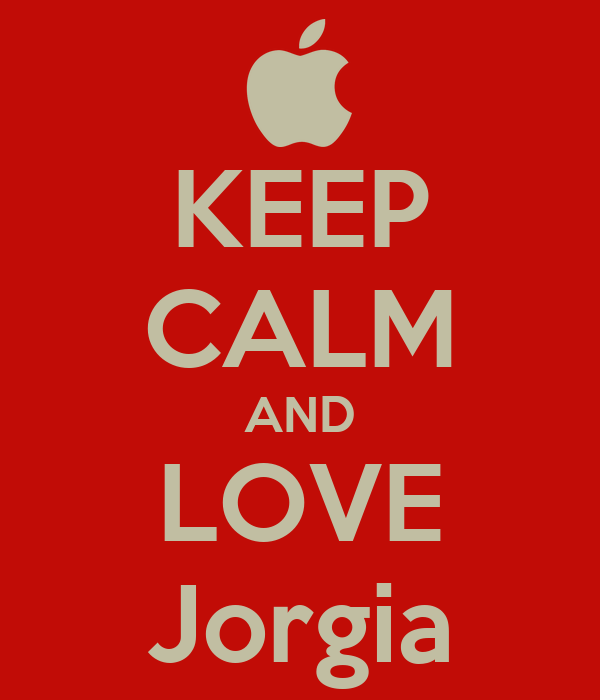 KEEP CALM AND LOVE Jorgia