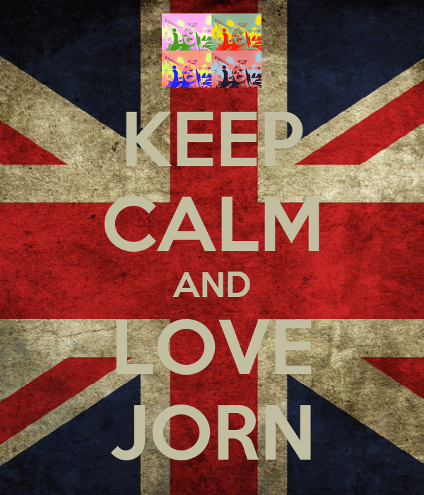 KEEP CALM AND LOVE JORN