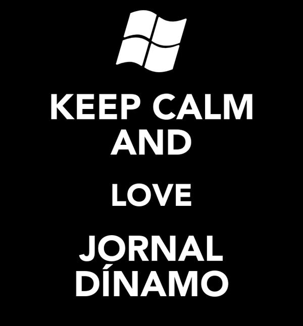 KEEP CALM AND LOVE JORNAL DÍNAMO