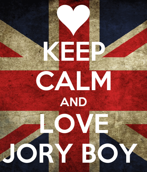 KEEP CALM AND LOVE JORY BOY