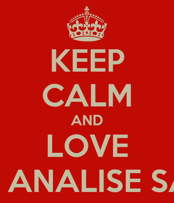 KEEP CALM AND LOVE JOSELYN ANALISE SANTIAGO
