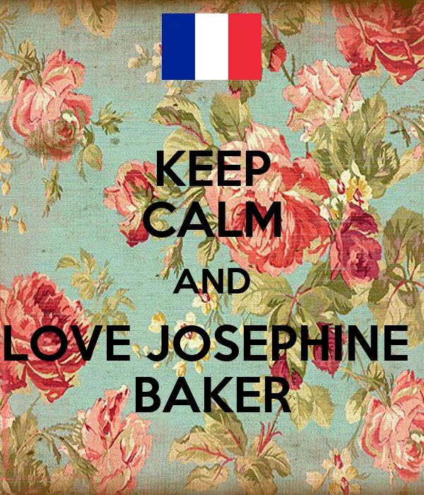 KEEP CALM AND LOVE JOSEPHINE  BAKER