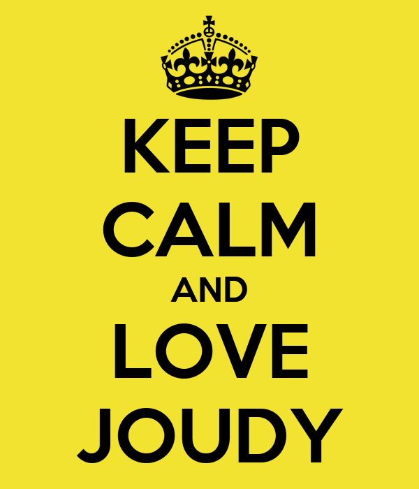 KEEP CALM AND LOVE JOUDY