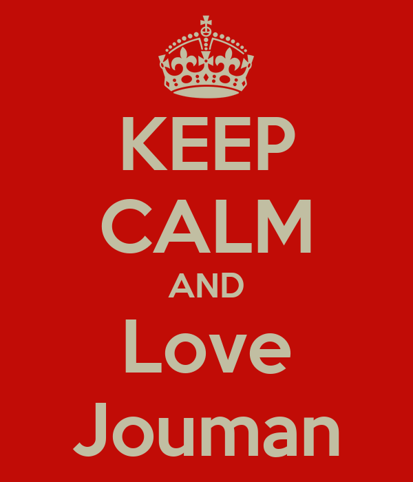 KEEP CALM AND Love Jouman