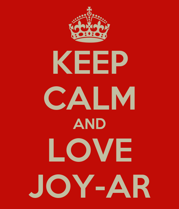 KEEP CALM AND LOVE JOY-AR