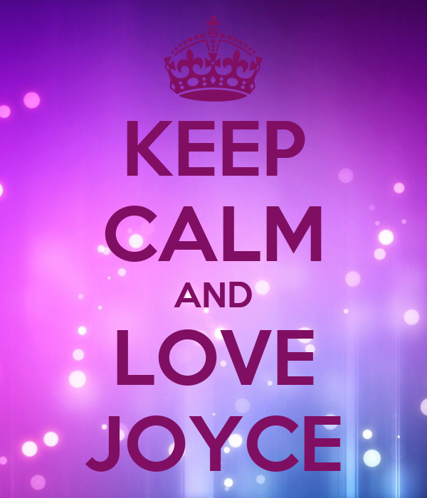 KEEP CALM AND LOVE JOYCE