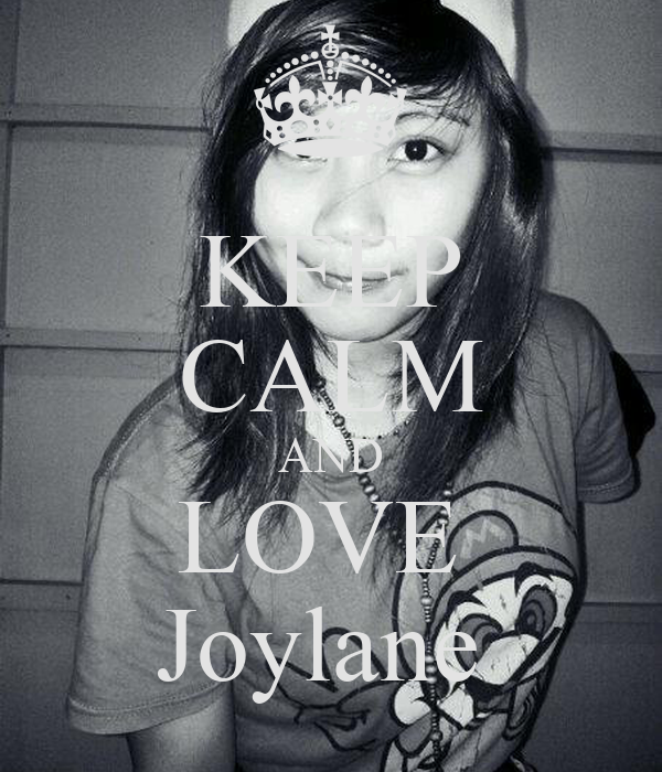 KEEP CALM AND LOVE  Joylane