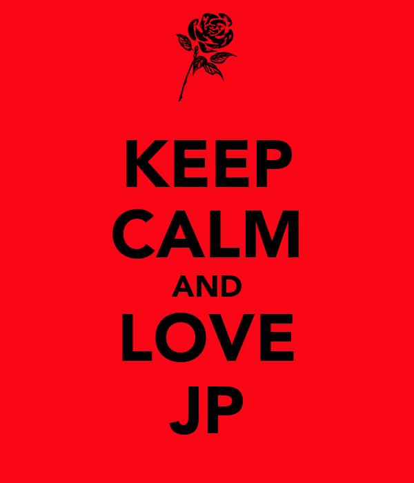 KEEP CALM AND LOVE JP