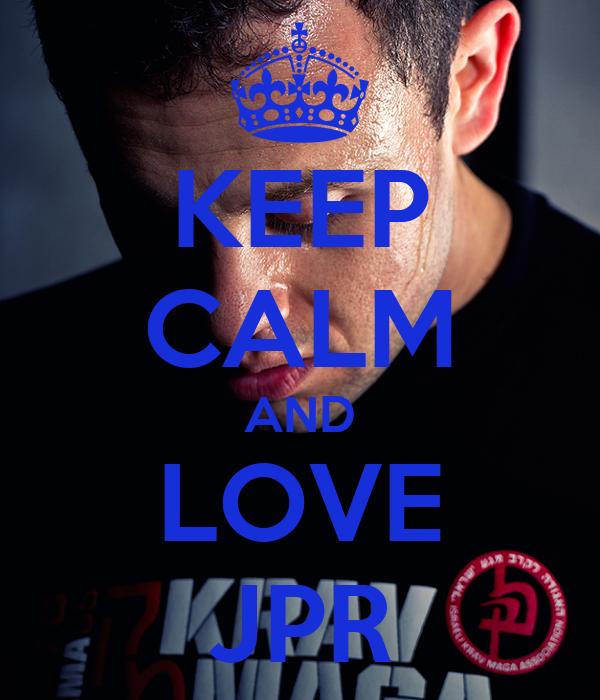 KEEP CALM AND LOVE JPR