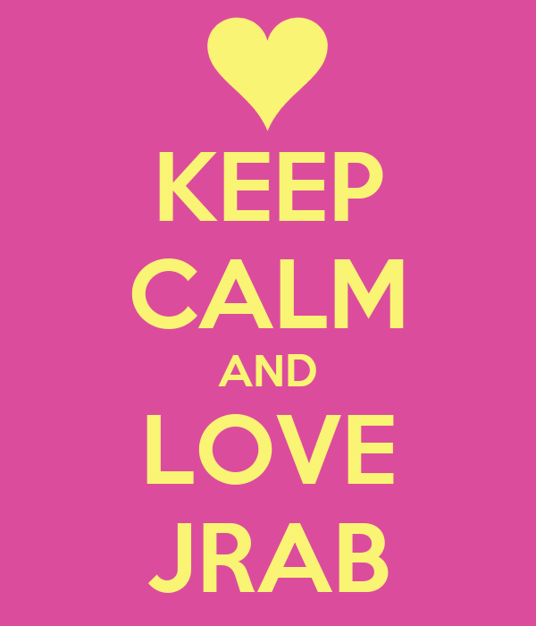 KEEP CALM AND LOVE JRAB