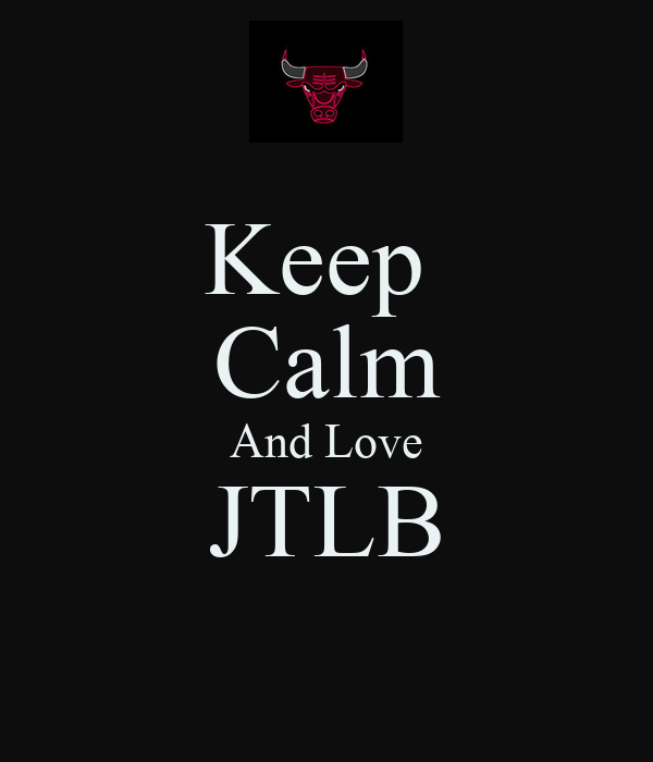 Keep  Calm And Love JTLB