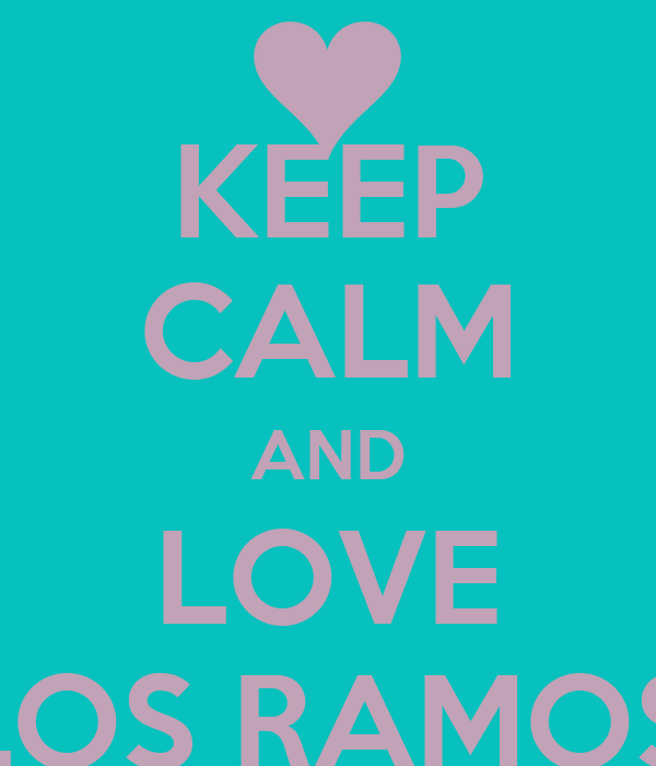 KEEP CALM AND LOVE JUAN CARLOS RAMOS OTERO <3