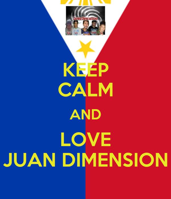 KEEP CALM AND LOVE JUAN DIMENSION