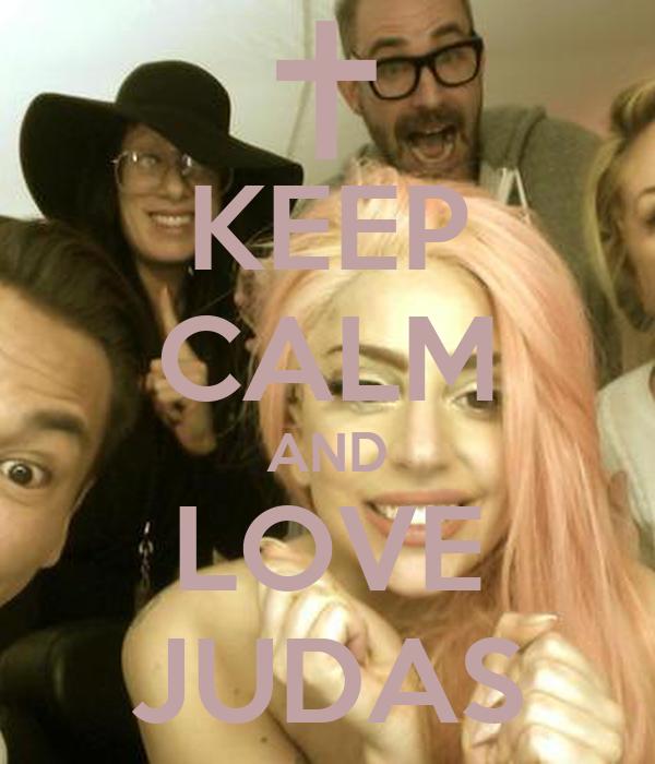 KEEP CALM AND LOVE JUDAS