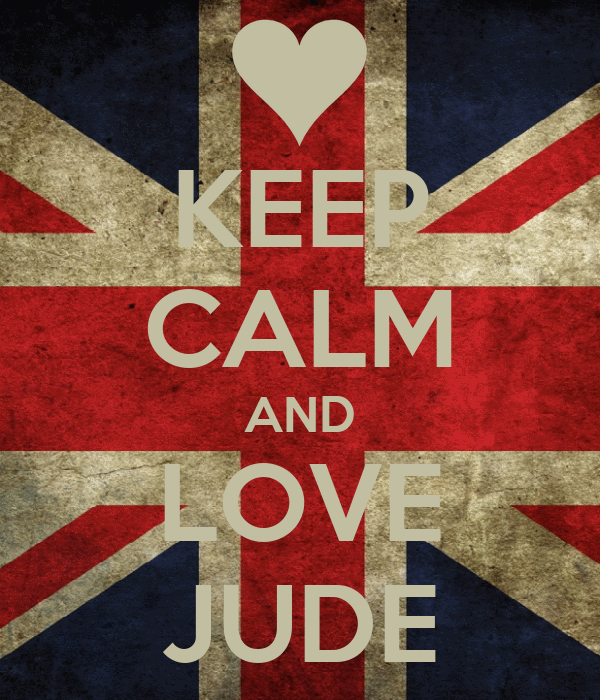 KEEP CALM AND LOVE JUDE