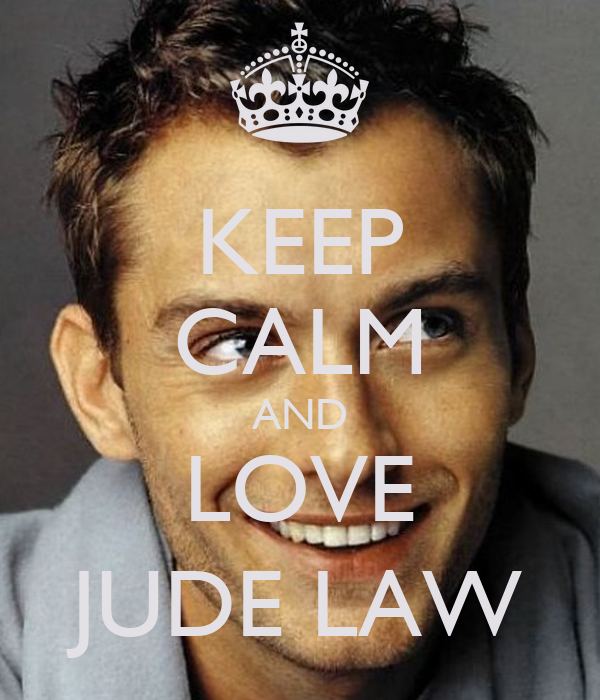 KEEP CALM AND LOVE JUDE LAW