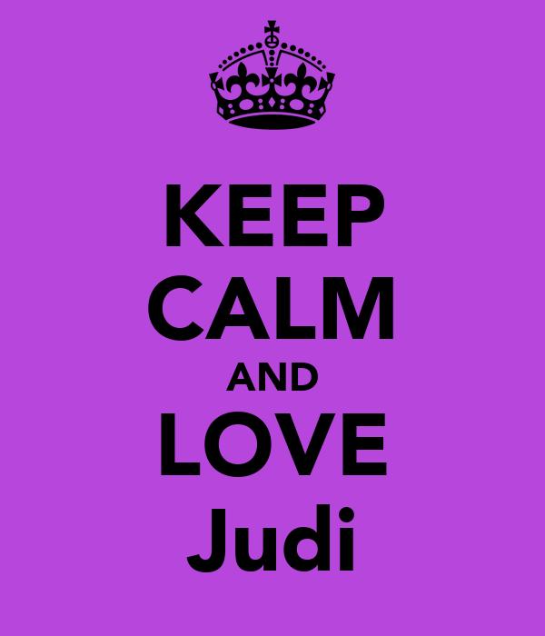 KEEP CALM AND LOVE Judi