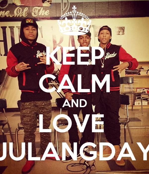 KEEP CALM AND LOVE  JULANGDAY