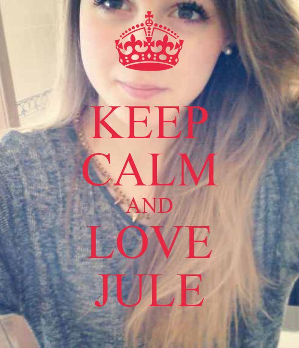 KEEP CALM AND LOVE JULE